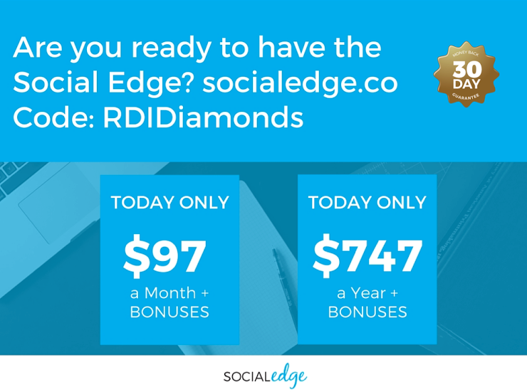 Join Social Edge today with the coupon code RDIDiamonds and save $250!