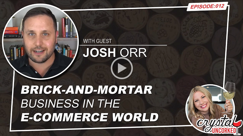 Crystal Uncorked: Brick-and-Mortar Business In the E-Commerce World with Josh Orr